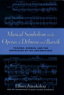 Musical Symbolism in the Operas of Debussy and Bartok