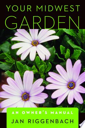 Free Download Your Midwest Garden PDF - Writers Club