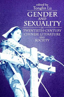 Gender and Sexuality in Twentieth Century Chinese Literature and Society