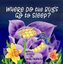 Where Do the Bugs Go to Sleep