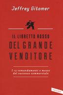 Il libretto rosso del grande venditore. I 12 comandamenti e mezzo del successo commerciale