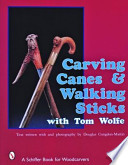 Carving Canes & Walking Sticks with Tom Wolfe