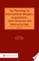 Tax Planning for International Mergers  Acquisitions  Joint Ventures and Restructurings  5th Edition