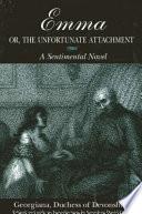 Emma; or, The Unfortunate Attachment