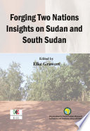 Forging Two Nations Insights On Sudan And South Sudan Book