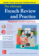 The Ultimate French Review And Practice Premium Fourth Edition