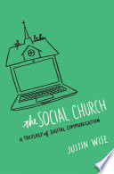The Social Church  : A Theology of Digital Communication