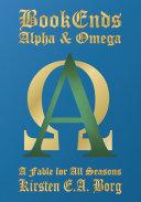 Bookends - Alpha & Omega