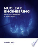 Nuclear Engineering  : A Conceptual Introduction to Nuclear Power