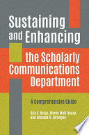 Sustaining and Enhancing the Scholarly Communications Department  A Comprehensive Guide