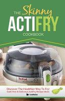 The Skinny Actifry Cookbook