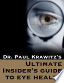 Ultimate Insider S Guide To Eye Health