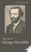 The Life Of George Meredith Biography Of A Poet