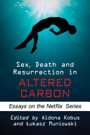 Sex, Death and Resurrection in Altered Carbon ebook