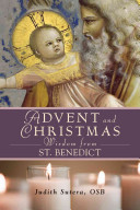 Advent and Christmas Wisdom from Saint Benedict
