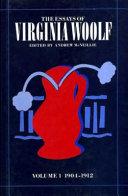 The Essays of Virginia Woolf: 1904-1912