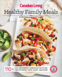 Canadian Living  Healthy Family Meals