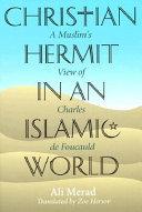 Christian Hermit in an Islamic World