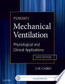 """""""Pilbeam's Mechanical Ventilation E-Book: Physiological and Clinical Applications"""" by J M Cairo"""