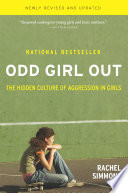 Odd Girl Out, The Hidden Culture of Aggression in Girls by Rachel Simmons PDF