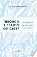 """""""Through a Season of Grief: Devotions for Your Journey from Mourning to Joy"""" by Bill Dunn, Kathy Leonard"""