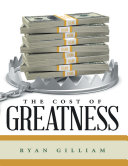 The Cost of Greatness