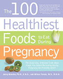 The 100 Healthiest Foods to Eat During Pregnancy