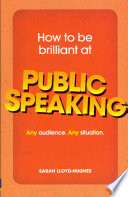 How to be Brilliant at Public Speaking