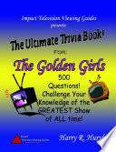 The Golden Girls   the Ultimate Trivia Book Book