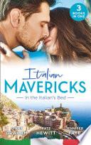 Italian Mavericks  In The Italian s Bed  Leonetti s Housekeeper Bride   Inherited by Ferranti   Best Man for the Bridesmaid
