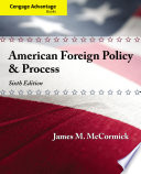 Cengage Advantage  American Foreign Policy and Process