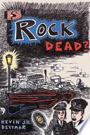 Is Rock Dead  Book