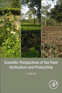 Scientific Perspectives of Tea Plant Horticulture and Productivity