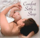Comfort, Settle & Sleep