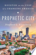 link to Prophetic city : Houston on the cusp of a changing America in the TCC library catalog