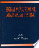 Signal measurement, analysis, and testing