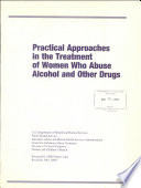 Practical Approaches in the Treatment of Women who Abuse Alcohol and Other Drugs