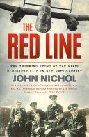 The Red Line: The Gripping Story of the RAF's Bloodiest Raid on Hitler's Germany