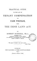Practical Guide to the Law of Tenant Compensation and Farm Purchase  Under the Irish Land Act