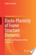 Elasto-Plasticity of Frame Structure Elements  : Modeling and Simulation of Rods and Beams