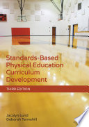 """Standards-Based Physical Education Curriculum Development"" by Chair and Professor Georgia State University Atlanta Georgia Jacalyn Lund, Jacalyn Lund, Deborah Tannehill"