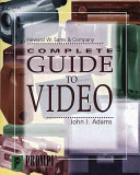 The Complete Guide to Video