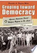 Groping Toward Democracy