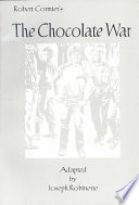 The Chocolate War  : A Play in Two Acts Based on the Book by Robert Cormier