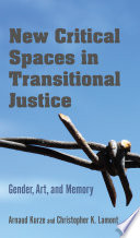 New Critical Spaces in Transitional Justice