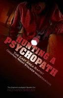 Hunting a Psychopath: The East Area Rapist / Original Night Stalker Investigation - The Original Investigator Speaks Out