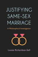 Justifying same-sex marriage : a philosophical investigation