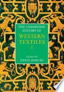 """The Cambridge History of Western Textiles"" by D. T. Jenkins, David Trevor Jenkins"