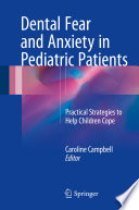 """Dental Fear and Anxiety in Pediatric Patients: Practical Strategies to Help Children Cope"" by Caroline Campbell"