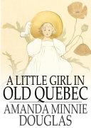 A Little Girl in Old Quebec Pdf/ePub eBook